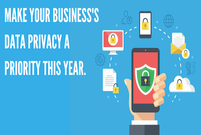 MAKE YOUR BUSINESS'S DATA PRIVACY A PRIORITY THIS YEAR